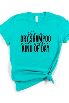 Picture of Dry Shampoo Kind of Day Graphic Tee